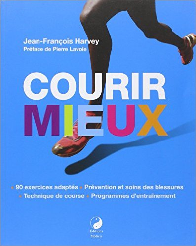 Courir mieux - Jean François Harvey - sport - activité physique