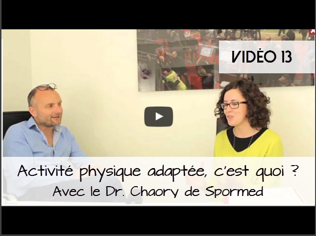 Activite physique adaptee, c'est quoi Avec le Dr. Chaory de Spormed - www.sandrafm.com