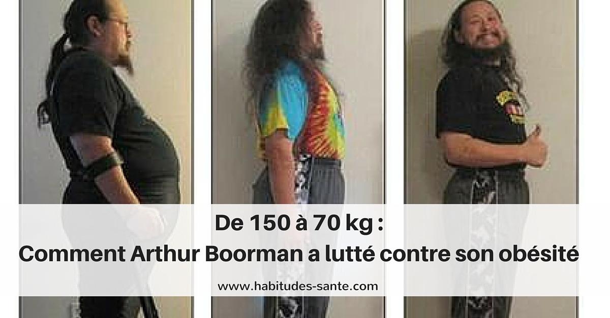 De 150 à 70 kg : Comment Arthur Boorman a lutté contre son