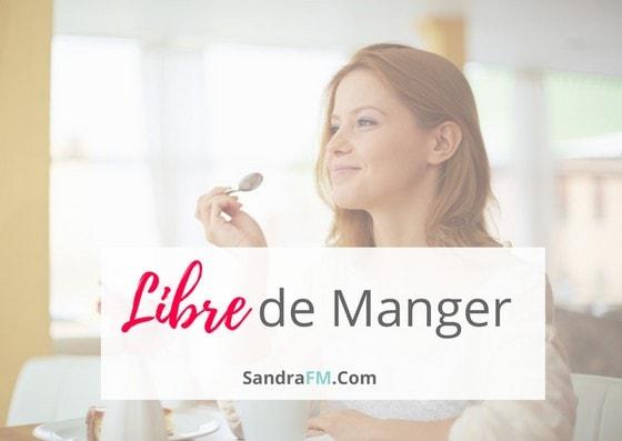 Programme Libre de manger avec Sandra fm - https://sandrafm.com